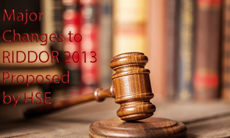 major changes to RIDDOR 2013 proposed by the HSE